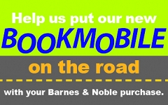 Learn how your Barnes & Noble purchase will help put our new Bookmobile on the Road! graphic