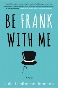 McAuliffe Book Discussion - Be Frank With Me by Julia Claiborne Johnson thumbnail Photo