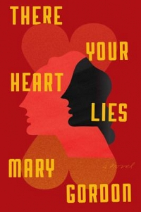 Main Library Book Group: There Your Heart Lies by Mary Gordon thumbnail Photo