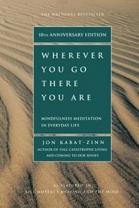 Mindfulness Book Discussion: Wherever You Go There You Are: Mindfulness Meditation in Everyday Life thumbnail Photo