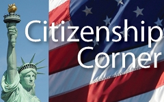 New and aspiring U.S. Citizens, celebrate the launch of our Citizenship Corner! graphic