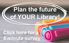 Help us plan the future of your Library! graphic