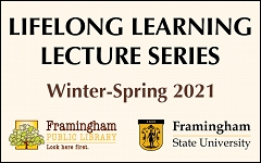 FREE lectures presented by professors from Framingham State University and other local academic institutions. graphic