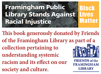 Framingham Public Library Stands Against Racial Injustice Friends bookplate