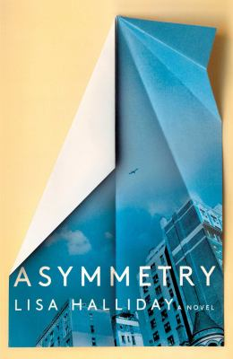 Main Library Book Group: Asymmetry, by Lisa Halliday thumbnail Photo