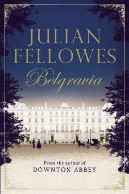 McAuliffe Book Discussion: Belgravia, by Julian Fellowes thumbnail Photo