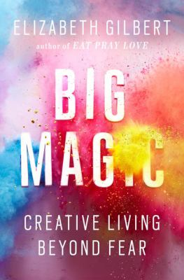 Mindfulness Book Group: Big Magic: Creative Living Beyond Fear by Elizabeth Gilbert thumbnail Photo