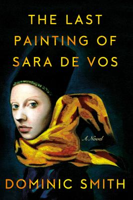 MAIN LIBRARY BOOK GROUP: The Last Painting of Sara De Vos by Dominic Smith thumbnail Photo