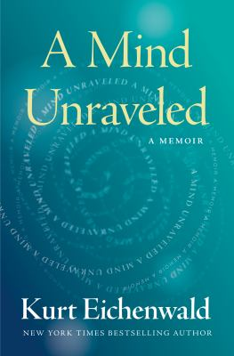 Main Library Book Group: A Mind Unraveled, by Kurt Eichenwald thumbnail Photo