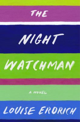 Main Library Book Group: The Night Watchman, Louise Erdrich thumbnail Photo