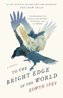 McAuliffe Book Group: To the Bright Edge of the World by Eowyn Ivey thumbnail Photo