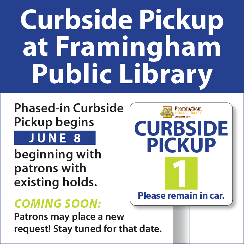 Curbside Pickup at Framingham Public Library Begins June 8 for patrons with existing holds.